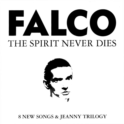 The Spirit Never Dies – Falco (2009)
